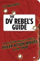 'The DV Rebel's Guide': la guía definitiva para el cine-guerrilla