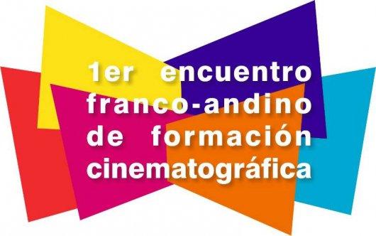 En marcha el 1er. Encuentro Franco-Andino de formación cinematográfica