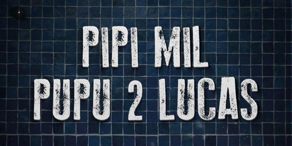"""Trailer de """"Pipí Mil Pupú 2 Lucas"""""""