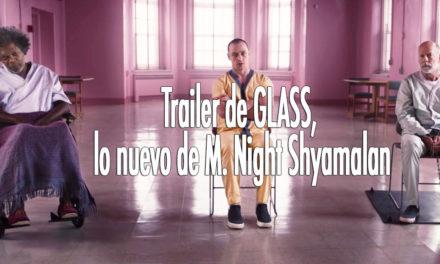 Aquí está el trailer de Glass, la nueva película de M. Night Shymalan
